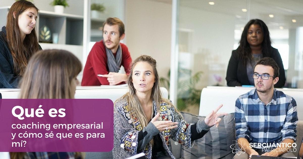 ¿Qué Es El Coaching Empresarial Y Cómo Sé Que Es Para Mí?