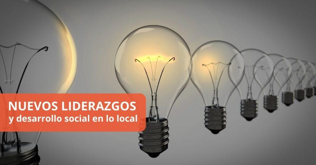 Nuevos liderazgos y desarrollo social en lo local